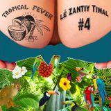 Tropical Fever #4 - Lé Zantiy Timal