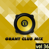 Grant Club Mix vol 36