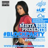 Mista Bibs - #BlockParty Episode 66 (Current R&B & Hip Hop) Follow Me on Twitter @Mistabibs