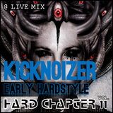 Hard Chapter Vol.11 - 02 - Kicknoizer feat. Mc xLenro @ LIVE - Early Hardstyle