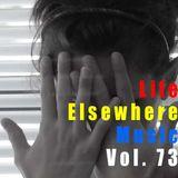 Life Elsewhere Music Vol 73