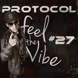Protocol Feel The Vibe #27 ( By Ariel-Lisboa ) FREE DOWNLOAD