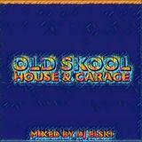 Old Skool House & Garage Mix