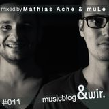 musicblog &wir #011 by mathias ache & muLe