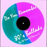 Do You Remember 80's Ballads
