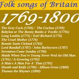 FOLK SONGS OF BRITAIN: 1769-1800