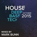 House Mix (Deep, Bass, Tech) - October 2015 - By Mark Bunn