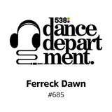 The Best of Dance Department 685 with special guest Ferreck Dawn