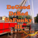Da Good, Da Bad, Da Funky III