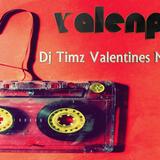 ValenPlay(Valentines 2014 Mix By Dj Timz)