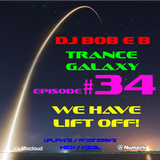 Trance Galaxy Episode 34 (18-08-16) - WE HAVE LIFT OFF