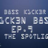 In The Spotlight (K1CK3N B8SS EP.9)