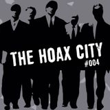 The Hoax City podcast #004