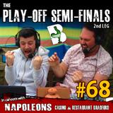 Episode #68 - Play-Off Semi Final Leg 2