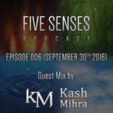Five Senses Episode 6 /w Kash Mihra Guestmix