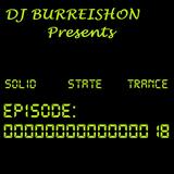 BURREISHON Presents... Solid State Trance - Episode 18