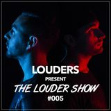 LOUDERS present THE LOUDER SHOW 005 w/ DIRTY DUCKS