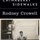 Chinaberry Sidewalks: A Memoir, by Rodney Crowell