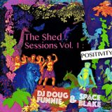The Shed Sessions : POSITIVITY with DJ Doug Funnie & Space Blake