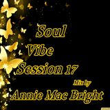 Soul Vibe Session 17 Mix by Annie Mac Bright