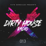 Dirty House Radio #013