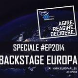 Agire. Reagire. Decidere. Backstage Europa Speciale #EP2014