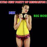 ELECTRO NEW PARTY OF REGGAETON 2017 MIX BIG BOSS DJ