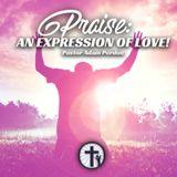 2-14-18 Praise, An Expression of Love! - Pastor Adam Perdue