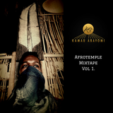 Kamau Abayomi - Afrotemple Mixtape Vol 1