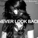 """Never Look Back"" (DJ Soundtrek Live Set)"