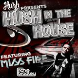Hush In the House RBE2000 10 Dec 2015 Featuring MissFire Dj Guest Mix