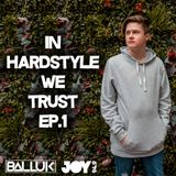 IN HARDSTYLE WE TRUST // EP.1