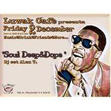Soul _Deep&Dope@LuwakCafè