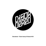 Disordered – Future-bass.pl Podcast #015