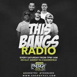 THIS BANGS RADIO EPISODE 1 PART 1 [3-23-2017]