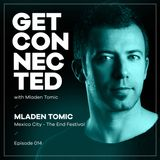 Get Connected with Mladen Tomic - 014 - Live in Mexico City, The End Festival, 28.12.2018.