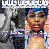 The Remedy Ep 34 February 10th, 2018 (with DJ SoulOne & Imani Scott)
