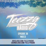 Teezzy Radio Ep.39 (Mastered By. Zicram) Feat. Ngee3
