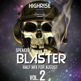 SPEAKER BLASTER VOL.2 (HIGHRISE HALF MIX AUGUST)FREE DOWNLOAD