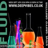 STEVE (GRIFFO) GRIFFITHS - 'FLUID' - SEPT 14TH 2016 - DEEPVIBES.CO.UK RADIO