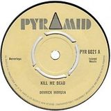Kill Me Dead: Rocksteady, early Reggae, Jamaican Soul and Jazz from original vinyl