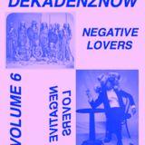 DEKADENZNOW VOLUME 6 by NEGATIVE LOVERS