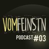 VomFeinstn Podcast #03