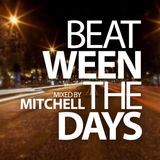 Mitchell - Beat-ween the days #012