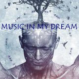 MUSIC IN MY DREAM