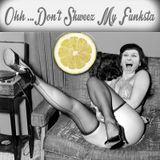 Ooh.. Don't Skweez My Funksta Mix