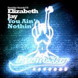 You Ain't Nothin - Elizabeth Jay