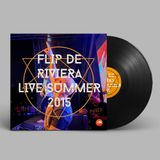 Flip De Riviera - Summer 2015 Mixed Live