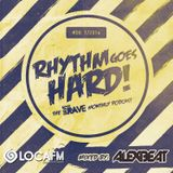 Rhythm Goes Hard! #08 (Save The Rave Podcast @ LOCA FM Hard) Mixed By Alex Beat