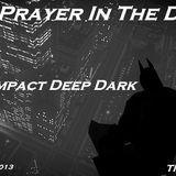 T Impact Deep Dark    - Prayer In The Dark [ 20 . 12 .2013 ] TM Radio